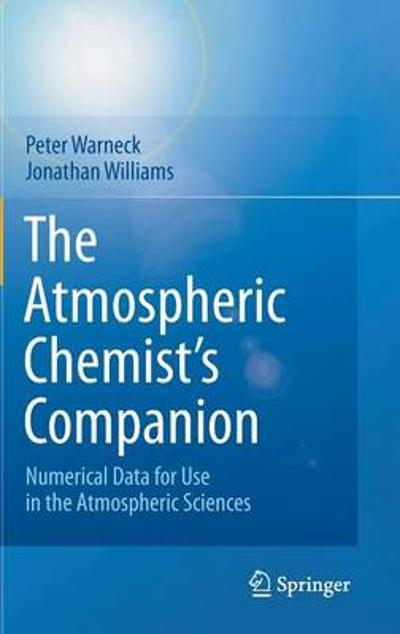 The Atmospheric Chemist's Companion - Peter Warneck