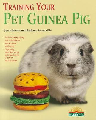 Training Your Guinea Pig - Gerry Bucsis