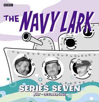 The Navy Lark Collection: Series 7 - Lawrie Wyman