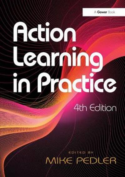 Action Learning in Practice - Mike Pedler