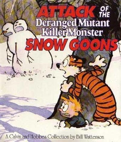 Attack of the deranged mutant killer monster snowgoons - Bill Watterson