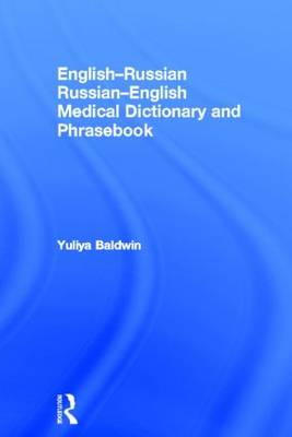 English-Russian Russian-English Medical Dictionary and Phrasebook - Yuliya Baldwin
