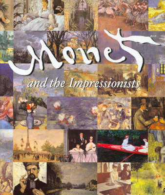 Monet and the Impressionists - Patrick Bade