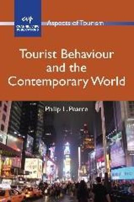 Tourist Behaviour and the Contemporary World - Philip L. Pearce