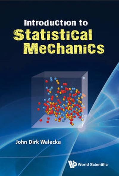 Introduction To Statistical Mechanics - John Dirk Walecka