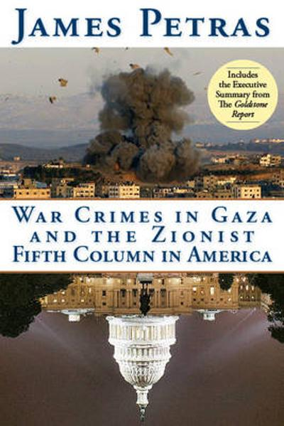 War Crimes in Gaza and the Zionist Fifth Column - James F. Petras