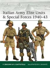 Italian Army Elite Units & Special Forces 1940-43 - Pier Paolo Battistelli Johnny Shumate