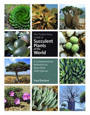 The Timber Press Guide to Succulent Plants of the World - Fred Dortort