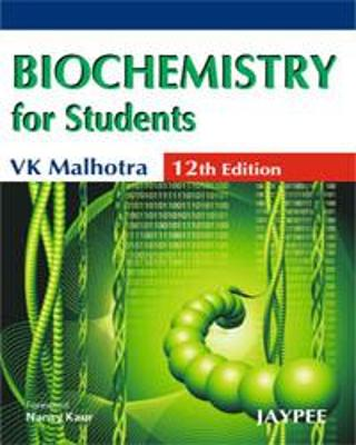 Biochemistry for Students - V. K. Malhotra