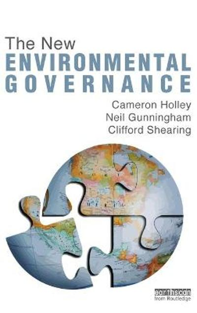 The New Environmental Governance - Cameron Holley