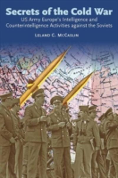 Secrets of the Cold War - McCaslin Leland McCaslin