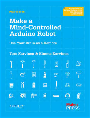 Make a Mind Controlled Arduino Robot - Tero Karvinen