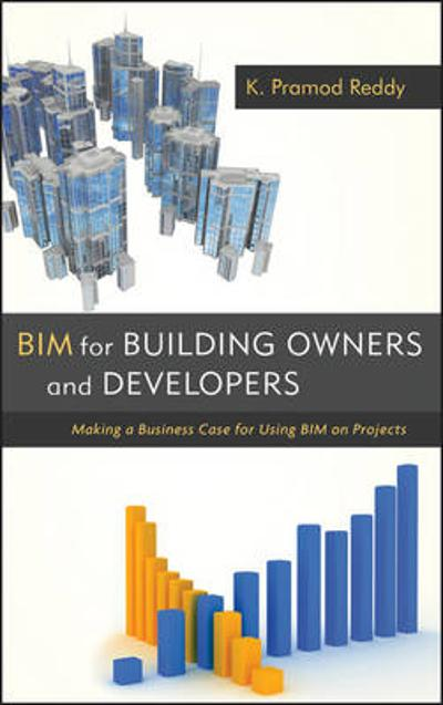BIM for Building Owners and Developers - K. Pramod Reddy
