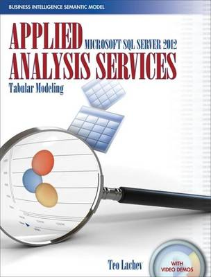 Applied Microsoft SQL Server 2012 Analysis Services: Tabular Modeling - Teo Lachev