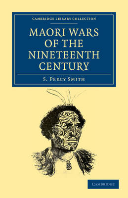 Maori Wars of the Nineteenth Century - S. Percy Smith