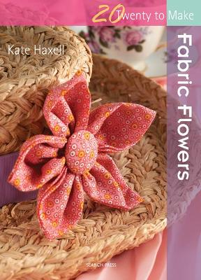 Fabric Flowers - Kate Haxell