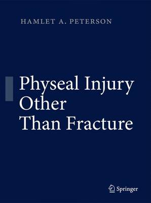 Physeal Injury Other Than Fracture - Hamlet A. Peterson