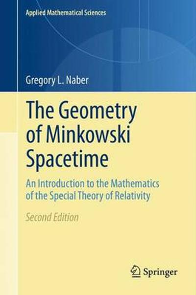 The Geometry of Minkowski Spacetime - Gregory L. Naber