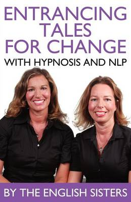 En-trancing Tales for Change with Nlp and Hypnosis by the English Sisters - Violeta Zuggo
