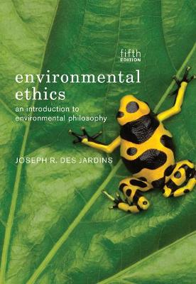 Environmental Ethics - Joseph R. DesJardins