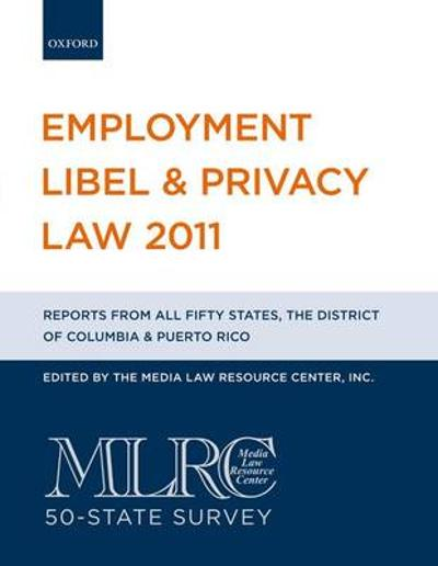 Employment Libel & Privacy Law 2011 - Media Law Resource Center