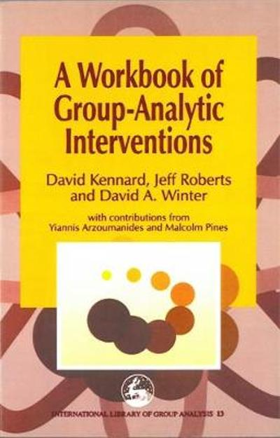 A Workbook of Group-Analytic Interventions - David Winter