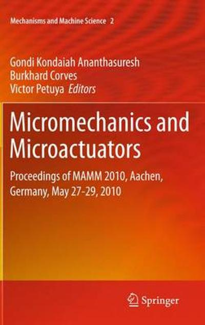 Micromechanics and Microactuators - Gondi Kondaiah Ananthasuresh