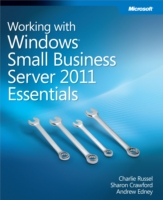 Working with Windows(R) Small Business Server 2011 Essentials - Charlie Russel