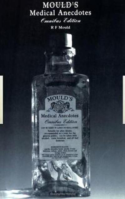 Mould's Medical Anecdotes - R. F. Mould