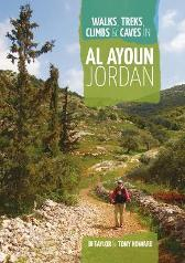 Walks, Treks, Climbs & Caves in Al Ayoun Jordan - Di Taylor Tony Howard