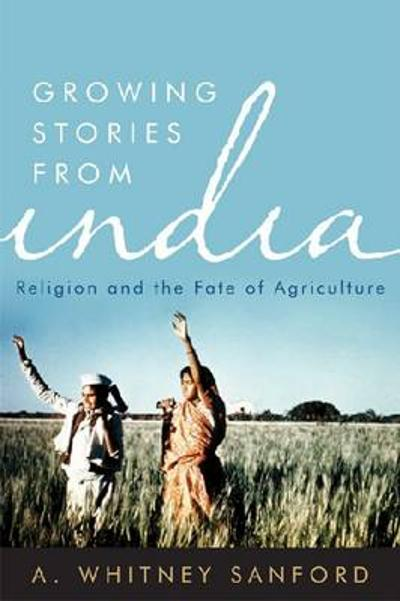 Growing Stories from India - A. Whitney Sanford