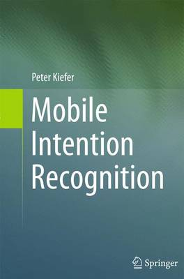 Mobile Intention Recognition - Peter F. Kiefer
