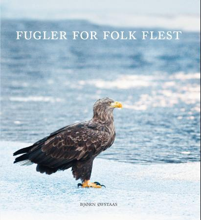 Fugler for folk flest - Bjørn Øfstaas