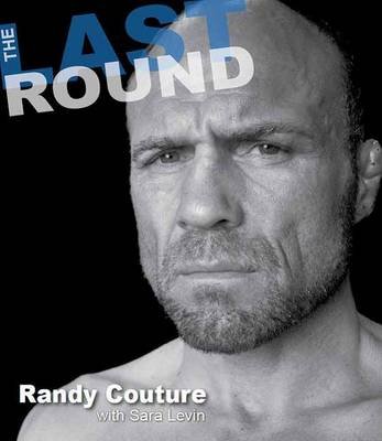 The Last Round - Randy Couture