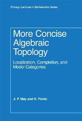 More Concise Algebraic Topology - J. Peter May Kathleen Ponto