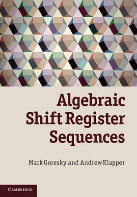 Algebraic Shift Register Sequences - Mark Goresky