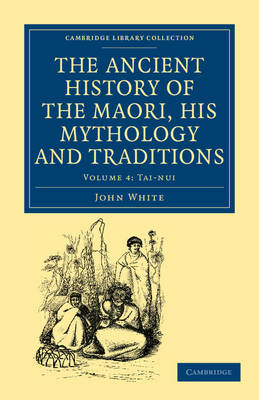The Ancient History of the Maori, His Mythology and Traditions - John White