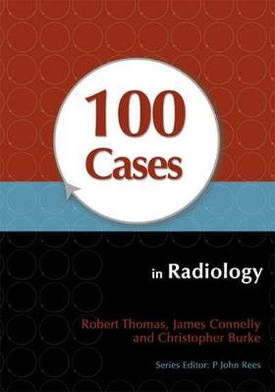 100 Cases in Radiology - Robert Thomas