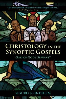 Christology in the Synoptic Gospels - Sigurd Grindheim