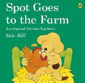 Spot Goes to the Farm - Eric Hill