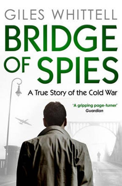 Bridge of Spies - Giles Whittell