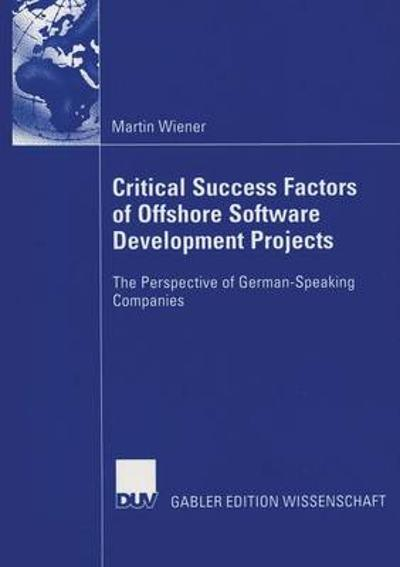 Critical Success Factors of Offshore Software Development Projects - Martin Wiener
