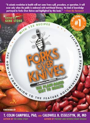 Forks Over Knives - Gene Stone