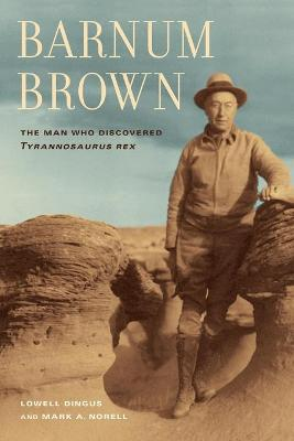 Barnum Brown - Lowell Dingus