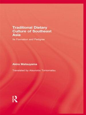 The Traditional Dietary Culture of South East Asia - Akira Matsuyama