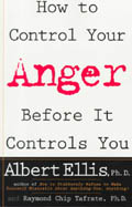 How to Control Your Anger Before It Controls You - Albert Ellis