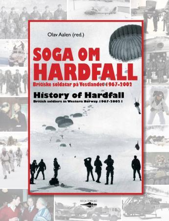 Soga om Hardfall = History of Hardfall : British soldiers in Western Norway 1967-2002 - 
