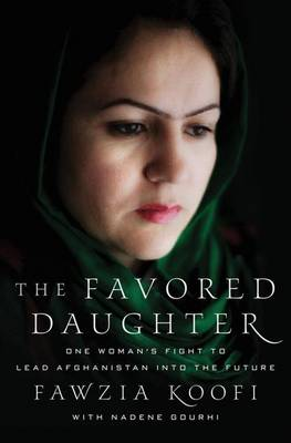 The Favored Daughter - Fawzia Koofi