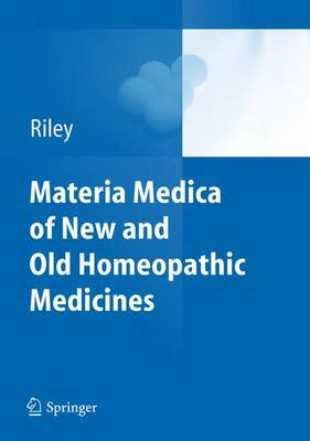 Materia Medica of New and Old Homeopathic Medicines - David Riley