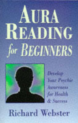 Aura Reading for Beginners - Richard Webster